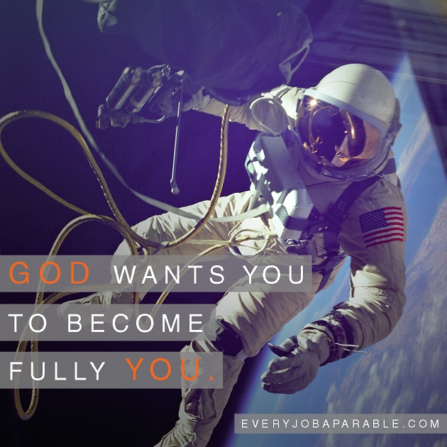 God wants you to become fully you